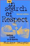 In Search of Respect : Selling Crack in el Barrio, Philippe Bourgois, 0521017114