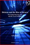 Dickens and the Rise of Divorce : The Failed-Marriage Plot and the Novel Tradition, Hager, Kelly, 0754697118