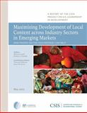 Maximizing Development of Local Content across Industry Sectors in Emerging Markets : How Private-Sector Self-Interest Can Help U.S. Development Policy, Levett, Michael and Chandler, Ashley E., 089206711X