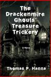 The Drackenmire Ghouls' Treasure Trickery, Thomas Hanna, 1484157117