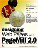 Designing Web Pages with Pagemill 2.0, Milburn, Ken and Warner, Janine, 1562057111