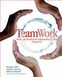 TeamWork : Setting the Standard for Collaborative Teaching, Grades 5-9, Wild, Monique D. and Mayeaux, Amanda S., 1571107118