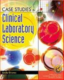 Case Studies in Clinical Laboratory Science, Graves, Linda and Zeibig, Elizabeth A., 0130887110