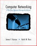 Computer Networking : A Top-Down Approach Featuring the Internet, Kurose, James F. and Ross, Keith W., 0201477114
