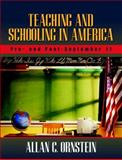 Teaching and Schooling in America : Pre-and Post-September 11, Allan C. Ornstein, 0205367119