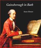 Gainsborough in Bath, Susan Legouix and Susan Sloman, 0300097115