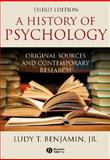 History of Psychology : Original Sources and Contemporary Research, Benjamin, Ludy T., 140517711X