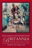 Penultimate Adventures with Britannia : Personalities, Politics and Culture in Britain, , 1845117115