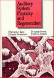 Auditory System Plasticity and Regeneration, Salvi, R.J. and Henderson, D., 3131027118