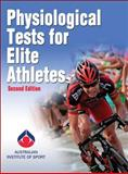 Physiological Tests for Elite Athletes, Tanner, Rebecca and Gore, Christopher, 0736097112