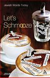 Let's Schmooze : Jewish Words Today, Sinclair, Julian and Sinclair, 082649711X