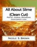 All about Slime (Clean Cut), Nicole Brown, 145634711X