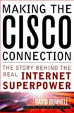 Making the Cisco Connection, David Bunnell and Adam Brate, 0471357111