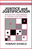 Justice and Justification : Reflective Equilibrium in Theory and Practice, Daniels, Norman and MacLean, Douglas, 052146711X