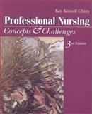 Professional Nursing : Concepts and Challenges, Chitty, Kay Kittrell, 0721687113