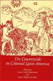 The Countryside in Colonial Latin America, , 0826317111