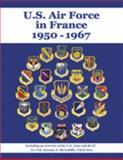 U. S. Air Force in France, 1950-1967, Mcauliffe, Jerome J., 0977037118