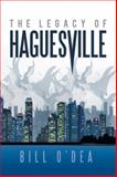 The Legacy of Haguesville, Bill O'Dea, 1477297111
