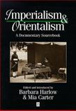 Imperialism and Orientalism : A Documentary Sourcebook, Carter, Mia, 1557867119
