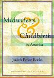 Midwifery and Childbirth in America, Judith Rooks, 1566397111