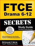 FTCE Drama 6-12 Secrets : FTCE Subject Test Review for the Florida Teacher Certification Examinations, FTCE Exam Secrets Test Prep Team, 1609717112