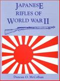 Japanese Rifles of World War II, Duncan O. McCollum, 1880677113