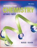 Introductory Chemistry : Atoms First, Russo, Steve and Silver, Michael E., 0321927117