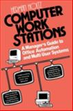 Computer Work Stations : The Manager's Guide to Office Automation and Multi-Users Systems, Holtz, Herman R., 0412007118