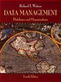 Data Management : Databases and Organizations, Watson, Richard T., 0471347116