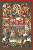 The Transforming God : An Interpretation of Suffering and Evil, Inbody, Tyron L., 0664257119