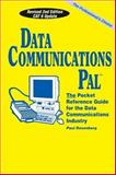 Data Communications PAL : The Pocket Reference Guide for the Data Communications Industry, Rosenberg, Paul, 0965217116