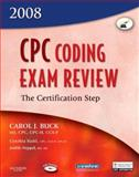 CPC Coding Exam Review 2008 : The Certification Step, Buck, Carol J., 141603711X