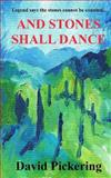 And Stones Shall Dance, David Pickering, 1479267112