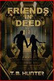 Friends in Deed, T. Hunter, 1495317110