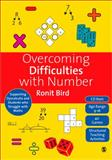 Overcoming Difficulties with Number : Supporting Dyscalculia and Students Who Struggle with Maths, Bird, Ronit, 1848607113