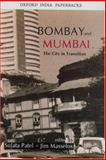 Bombay and Mumbai : The City in Transition, Patel, Sujata, 0195677110