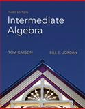 Intermediate Algebra, Carson, Tom and Jordan, Bill E., 0321607112