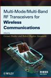 Multi-Mode / Multi-Band RF Transceivers for Wireless Communications : Advanced Techniques, Architectures, and Trends, Hueber, 0470277114