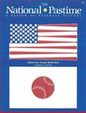 The National Pastime Spring 1985, Society for American Baseball Research Staff, 0910137110