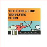 The Field Guide Templates : CD-ROM, Michael J. Walker, 0980057116