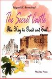 The Secret Castle : The Key to Good and Evil, Bronchud, Miguel H., 0981597114