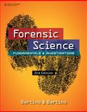 Forensic Science : Fundamentals and Investigations, Bertino, Anthony J. and Bertino, Patricia, 1305077113