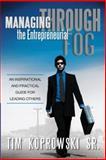 Managing Through the Entrepreneurial Fog, Tim Koprowski, 1475987110