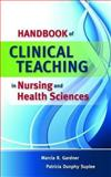 Handbook of Clinical Teaching in Nursing and Health Sciences, Gardner, Marcia and Dunphy Suplee, Patricia, 0763757128