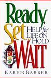 Ready, Set . . . Wait!, Karen Barber, 0801057124