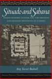 Situado and Sabana : Spain's Support System for the Presidio and Mission Provinces of Florida, Bushnell, Amy Turner, 0820317128