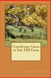 Unwelcome Guest at Fair Hill Farm, Nancy G. Famolari, 1448697123