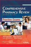Comprehensive Pharmacy Review Practice Exams, Mutnick, Alan H. and Souney, Paul F., 1582557128