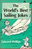 The World's Best Sailing Jokes, Edward Phillips, 0006387128