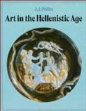 Art in the Hellenistic Age, Pollitt, J. J., 0521257123